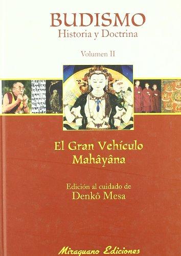 El budismo : historia y doctrina : el budismo mahâyâna
