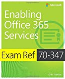 Exam Ref 70-347 Enabling Office 365 Services by Thomas, Orin (August 27, 2015) Paperback