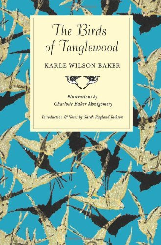 The Birds of Tanglewood (Sam Rayburn Series on Rural Life, sponsored by Texas A&M University-Commerce) by Karle Wilson Baker (2006-02-23)