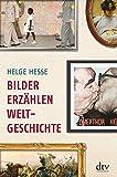 Bilder erzählen Weltgeschichte - Helge Hesse