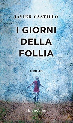 I giorni della follia (Italian Edition) eBook: Castillo, Javier ...