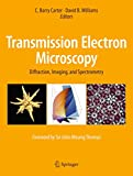 Transmission Electron Microscopy: Diffraction, Imaging, and Spectrometry