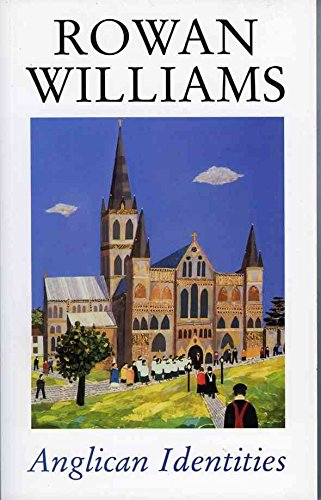 [(Anglican Identities)] [By (author) Rowan Williams] published on (March, 2004)