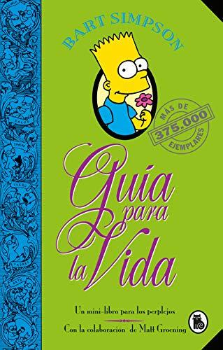 Bart Simpson. Guía para la vida (Los Simpson): Un mini-libro para los perplejos (Bruguera Contemporánea) por Matt Groening