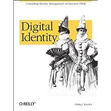 Digital Identity: Unmasking Identity Management Architecture (IMA)