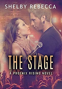 The Stage: A Phoenix Rising Novel by [Rebecca, Shelby]