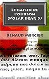Le baiser de l'ourson: Polar Bear 5