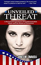 Unveiled Threat: A Personal Experience of Fundamentalist Islam and the Roots of Terrorism (Inside Observer Volume 1) by Janet M. Tavakoli (2014-11-06)