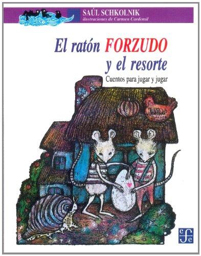 El raton forzudo y el resorte: Cuentos para jugar y jugar par SAUL SCHKOLNIK