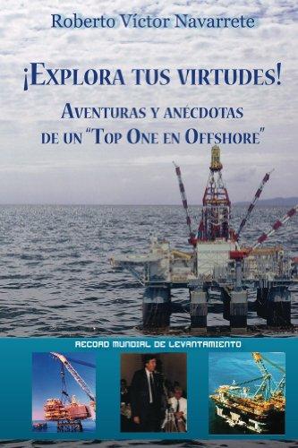 """¡Explora tus virtudes!: Aventuras y anécdotas de un """"Top One en Offshore"""" (Spanish Edition)"""
