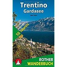 Trentino - Gardasee: Adamello - Brenta - Dolomiten. 50 Touren. Mit GPS-Daten (Rother Wanderbuch)