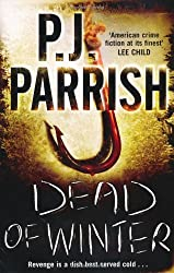 Dead of Winter by P. J. Parrish (2009-10-01)