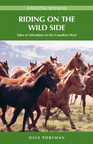 riding-on-the-wild-side-tales-of-adventure-in-the-canadian-west-amazing-stories-heritage-house