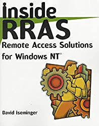 [(Inside RRAS : Remote Access Solutions for Windows NT)] [By (author) David Iseminger] published on (May, 1998)