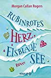 Rubinrotes Herz, eisblaue See: Roman