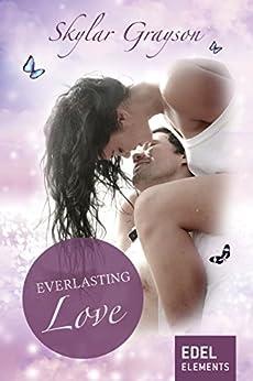 Everlasting Love (Lovesong-Reihe) von [Grayson, Skylar]