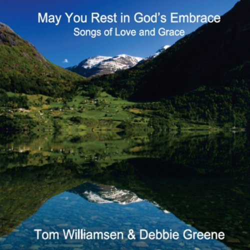 May You Rest in God's Embrace (Tom Greene)