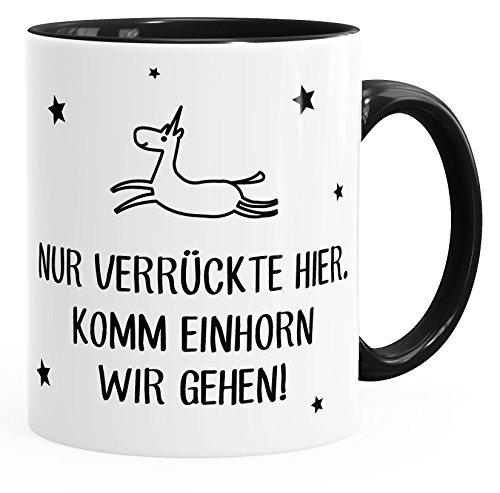 Kaffee-Tasse Nur Verrückte hier, komm Einhorn wir gehen Spruch-Tasse mit Innenfarbe MoonWorks® schwarz unisize