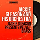 Jackie Gleason Presents Velvet Brass (feat. Toots Mondello) [Stereo Version]