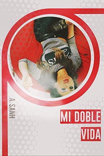 Mi Doble Vida (edición exclusiva): Separados por las drogas (TLNVL nº 1) por A. Sanh