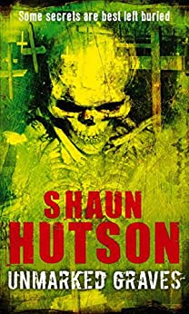 Unmarked Graves by [Hutson, Shaun]