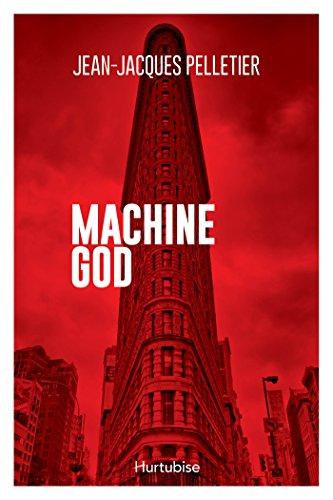 Machine God par Jean-Jacques Pelletier