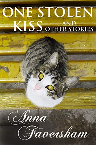 One Stolen Kiss: and Other Short Stories by Anna Faversham