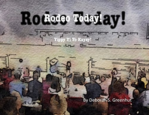Rodeo Today!: Yippy Yi Yo Kayay! (English Edition)