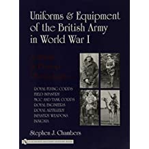 Uniforms & Equipment of the British Army in World War I: A Study in Period Photographs