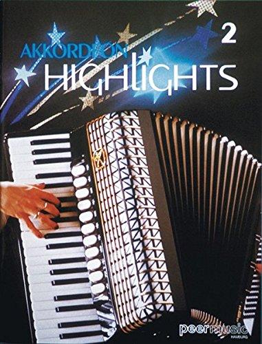 Akkordeon Highlights, Bd. II: Hits, Folklore und Evergreens für Akkordeon