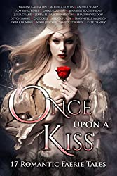 Once Upon A Kiss: 17 Romantic Faerie Tales (English Edition)