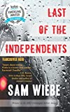 Last of the Independents: Vancouver Noir by Sam Wiebe front cover
