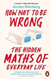 How Not to be Wrong [Paperback] [Jan 01, 2017] Jordan Ellenberg