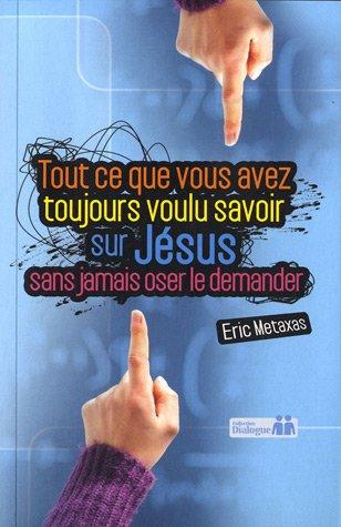 tout-ce-que-vous-avez-toujours-voulu-savoir-sur-jesus-sans-jamais-oser-le-demander