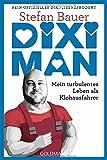 Dixi Man: Mein turbulentes Leben als Klohausfahrer