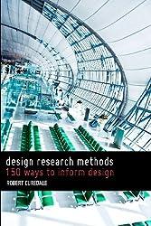 Design Research Methods: 150 ways to inform design (Design Methods)