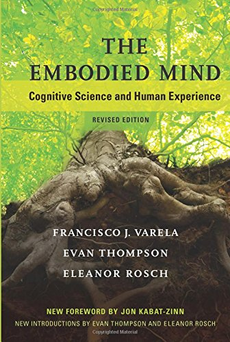 The Embodied Mind: Cognitive Science and Human Experience (The MIT Press) por Francisco J. Varela