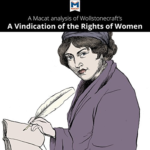 A Macat Analysis of Mary Wollstonecraft's A Vindication of the Rights of Woman - Ruth Scobie - Unabridged