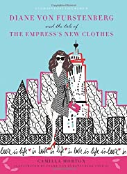Diane von Furstenberg and the Tale of the Empress's New Clothes by Camilla Morton (2012-11-13)