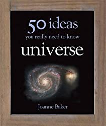 50 Ideas You Really Need to Know: Universe (50 Ideas You Really Need to Know Series)