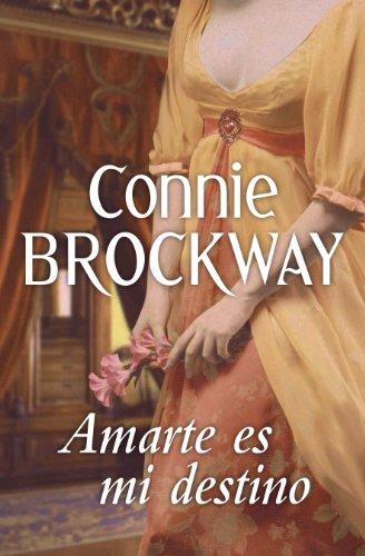 Amarte es mi destino por Connie Brockway