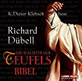 Die Wächter der Teufelsbibel: Historischer Roman. - Richard Dübell