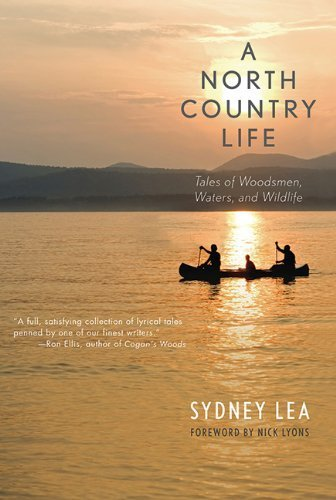 a-north-country-life-tales-of-woodsmen-waters-and-wildlife-1st-edition-by-lea-sydney-2013-hardcover
