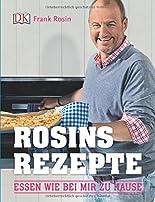 Rosins Rezepte: Essen wie bei mir zu Hause hier kaufen
