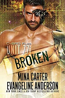 UNIT 77: BROKEN (CyBRG Files Book 1) (English Edition)