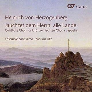Herzogenberg: Jauchzet dem Herrn, alle Lande - Geistliche Chormusik a cappella