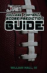 College Football Score Prediction Guide (English Edition)