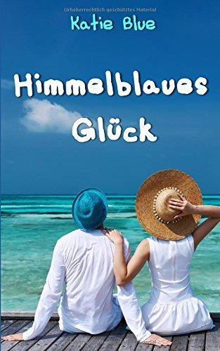 Buchseite und Rezensionen zu 'Himmelblaues Glück' von Katie Blue