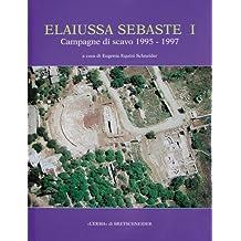 Elaiussa Sebaste I: Primo Rapporto Sulle Campagne Di Scavo 1995-1997 (Bibliotheca Archaeologica)