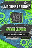 #2: Machine Learning: A Hands-On, Project-Based Introduction to Machine Learning for Absolute Beginners: Mastering Engineering ML Systems using Scikit-Learn and TensorFlow